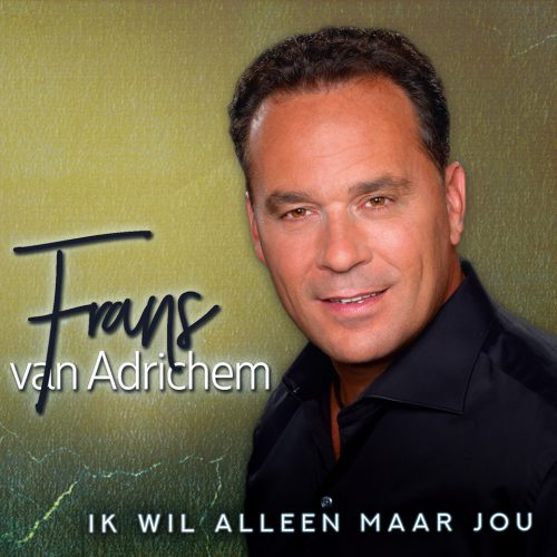 Frans van Adrichem - Ik Wil Alleen Maar Jou